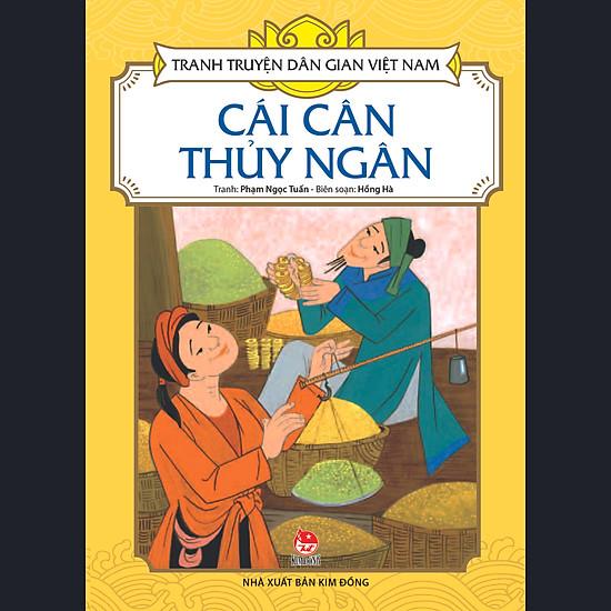Tranh Truyện Dân Gian Việt Nam - Cái Cân Thủy Ngân (Tái Bản 2017)
