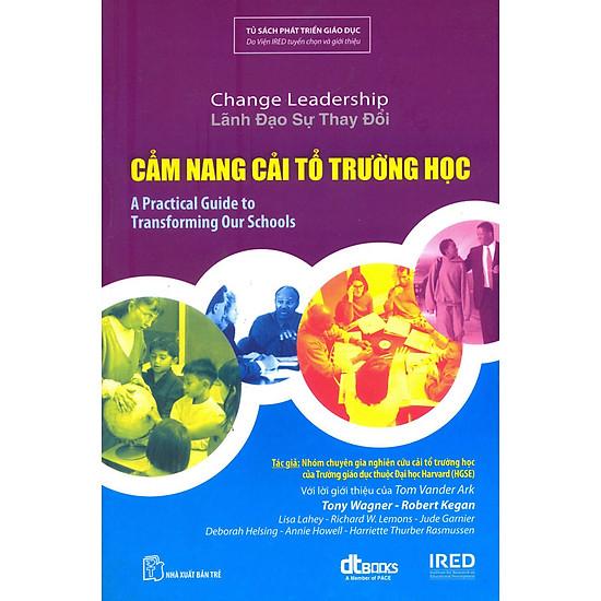 [Download sách] Lãnh Đạo Sự Thay Đổi - Cẩm Nang Cải Tổ Trường Học
