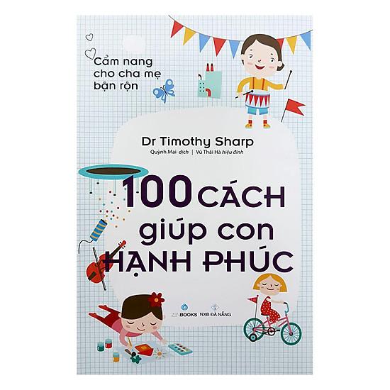 [Download Sách] Cẩm Nang Cho Cha Mẹ Bận Rộn - 100 Cách Giúp Con Hạnh Phúc