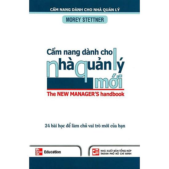 Cẩm Nang Dành Cho Nhà Quản Lý Mới – 24 Bài Học Để Làm Chủ Vai Trò Mới Của Bạn
