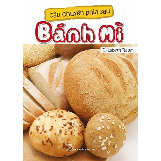 Câu Chuyện Phía Sau – Bánh Mì