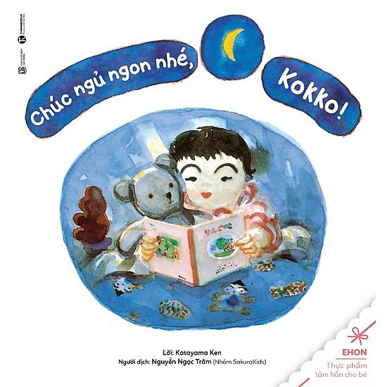 Truyện Ehon – Thực Phẩm Tâm Hồn Cho Bé – Chúc Ngủ Ngon Nhé, Kokko!