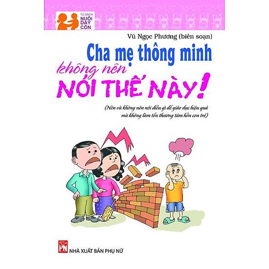 [Download Sách] Cha Mẹ Thông Minh Không Nên Nói Thế Này!