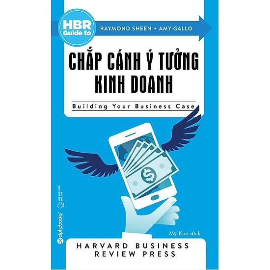 HBR Guide To – Chắp Cánh Ý Tưởng Kinh Doanh