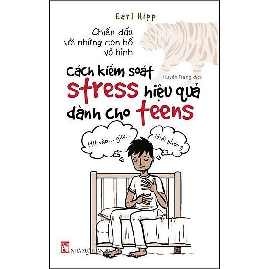 Download sách Chiến Đấu Với Những Con Hổ Vô Hình - Cách Kiểm Soát Stress Hiệu Quả Dành Cho Teens