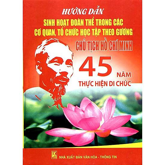 Hướng Dẫn Sinh Hoạt Đoàn Thể Trong Các Cơ Quan, Tổ Chức Học Tập Theo Gương Chủ Tịch Hồ Chí Minh