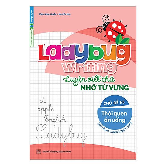 Ladybug Writing Luyện Viết Chữ Nhớ Từ Vựng Chủ Đề 1 - Thói Quen Ăn Uống