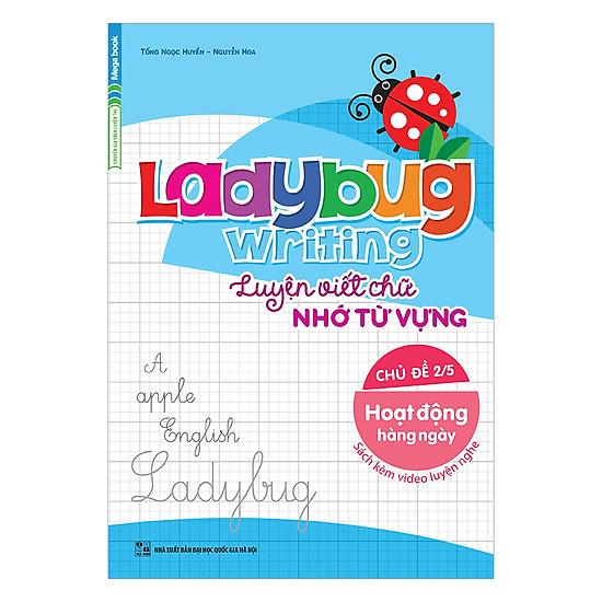 Ladybug Writing Luyện Viết Chữ Nhớ Từ Vựng Chủ Đề 2 - Hoạt Động Hàng Ngày