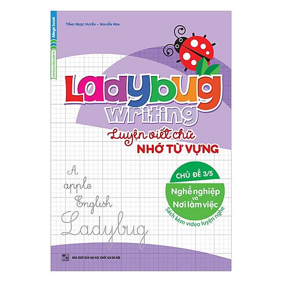 Ladybug Writing Luyện Viết Chữ Nhớ Từ Vựng Chủ Đề 3 - Nghề Nghiệp Và Nơi Làm Việc