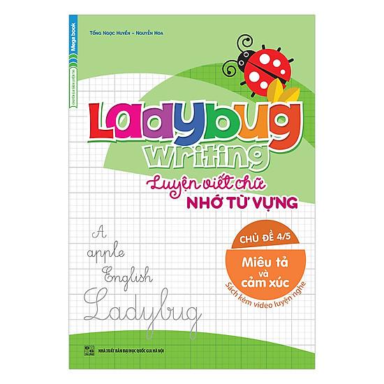 Ladybug Writing Luyện Viết Chữ Nhớ Từ Vựng Chủ Đề 4 – Miêu Tả Và Cảm Xúc