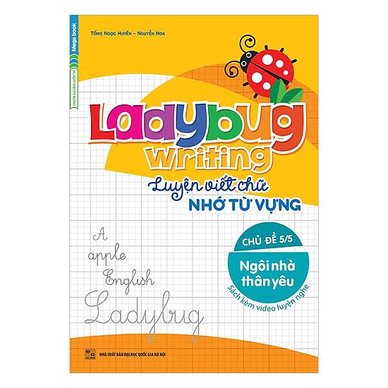 Ladybug Writing Luyện Viết Chữ Nhớ Từ Vựng Chủ Đề 5 – Ngôi Nhà Thân Yêu