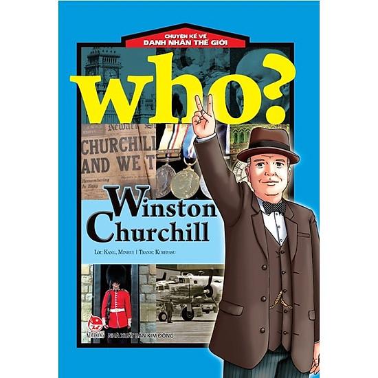 Who – Chuyện Kể Về Danh Nhân Thế Giới (Winston Churchi)
