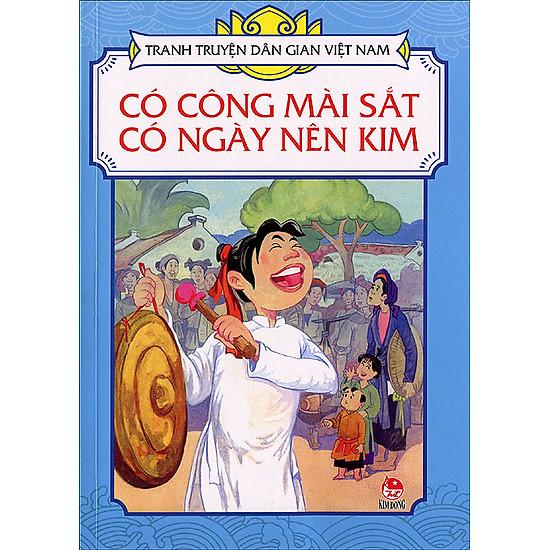 Tranh Truyện Dân Gian Việt Nam - Có Công Mài Sắt, Có Ngày Nên Kim