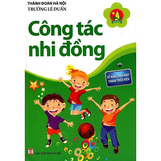 Kỹ Năng Sinh Hoạt Thanh Thiếu Niên - Công Tác Nhi Đồng