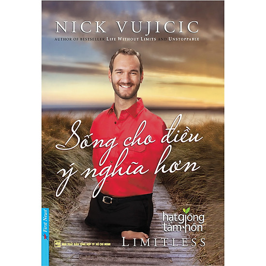 Nick Vujicic – Sống Cho Điều Ý Nghĩa Hơn (Tái Bản)