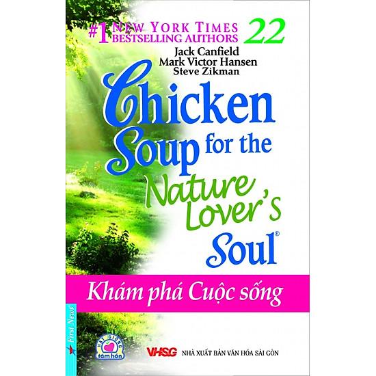 Chicken Soup For The Soul 22 – Khám Phá Cuộc Sống (Tái Bản 2016)