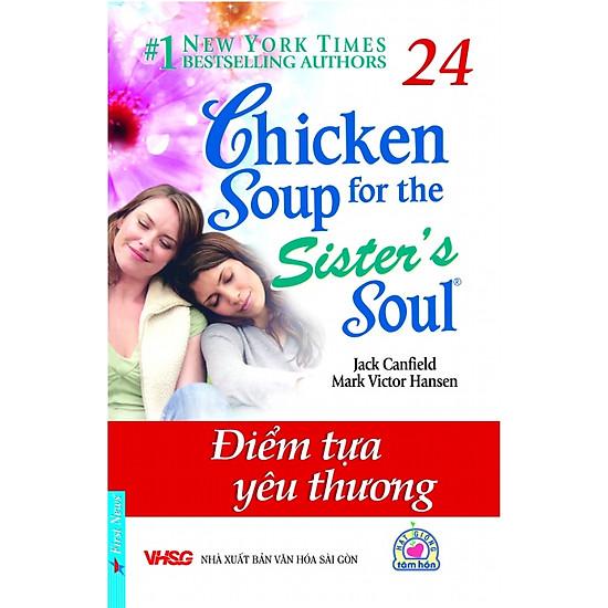 Chicken Soup For The Soul 24 – Điểm Tựa Yêu Thương (Tái Bản 2016)
