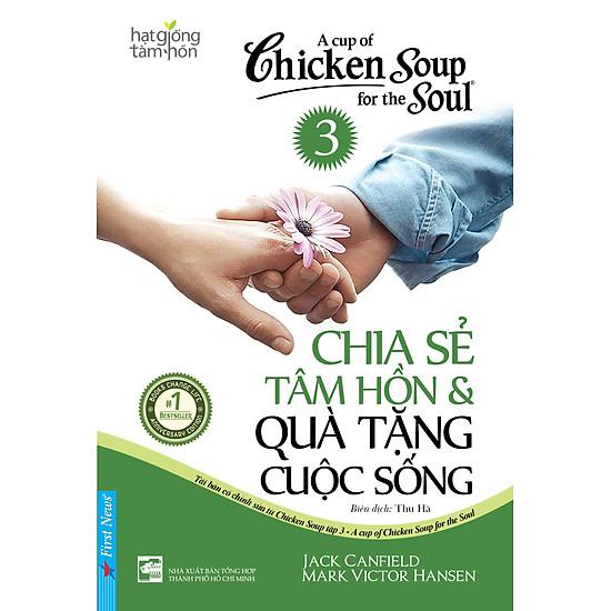 Chicken Soup For The Soul 3 – Chia Sẻ Tâm Hồn & Quà Tặng Cuộc Sống