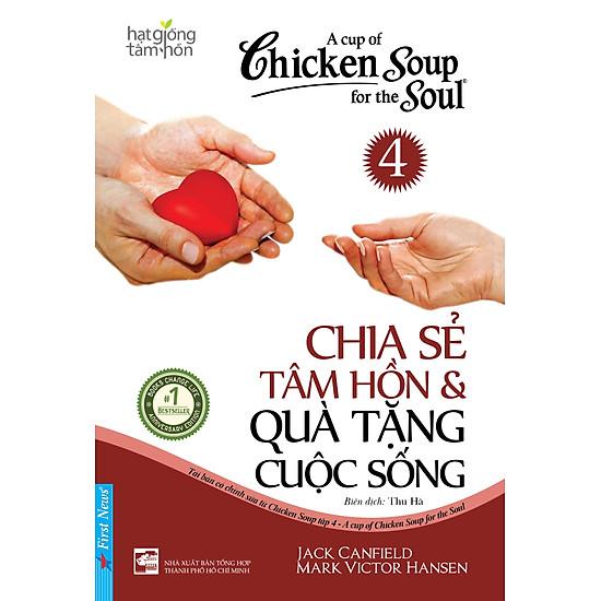 Chicken Soup For The Soul 4 – Chia Sẻ Tâm Hồn & Quà Tặng Cuộc Sống