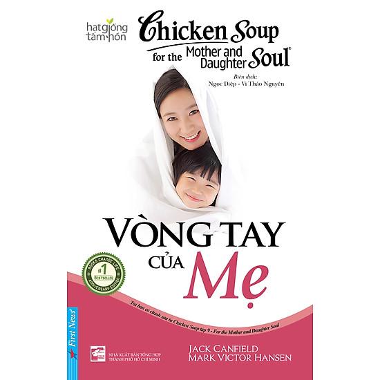 Chicken Soup For The Soul – Vòng Tay Của Mẹ (Tái Bản)