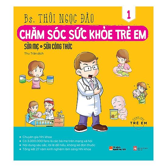 [Download sách] Chăm Sóc Sức Khỏe Trẻ Em (Tập 1): Sữa Mẹ, Sữa Công Thức