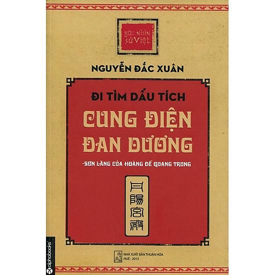 Góc Nhìn Sử Việt – Đi Tìm Dấu Tích Cung Điện Đan Dương