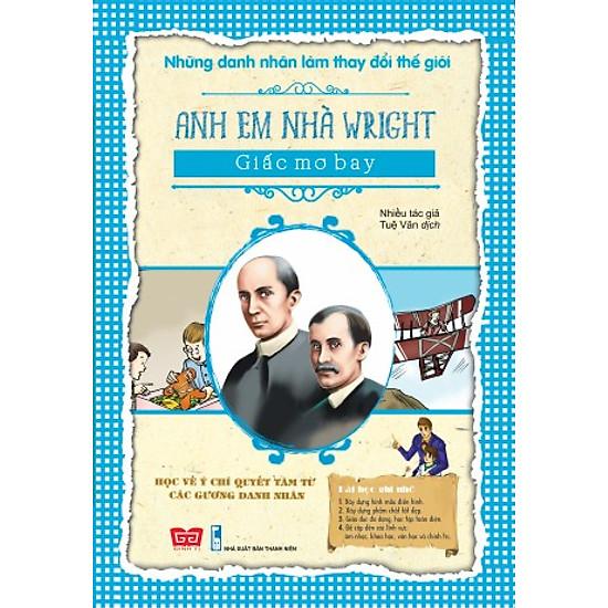 Những Danh Nhân Làm Thay Đổi Thế Giới – Anh Em Nhà Wright Giấc Mơ Bay