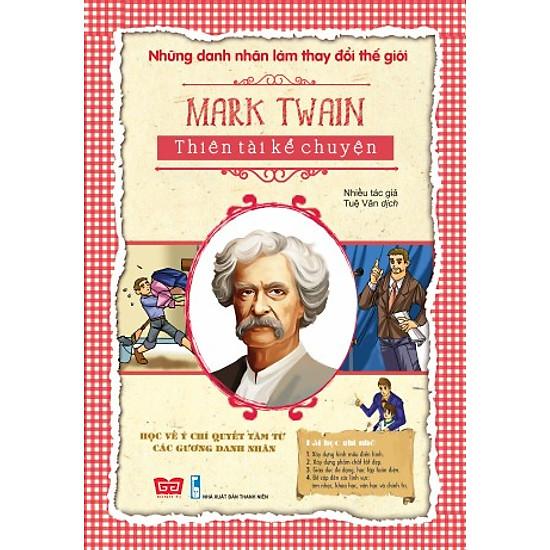 Những Danh Nhân Làm Thay Đổi Thế Giới – Mark Twain Thiên Tài Kể Chuyện