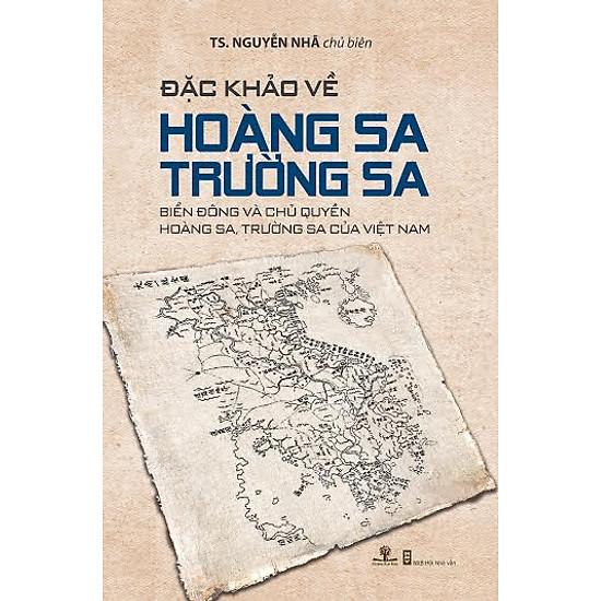Đặc Khảo Về Hoàng Sa Trường Sa: Biển Đông Và Chủ Quyền Hoàng Sa, Trường Sa Của Việt Nam