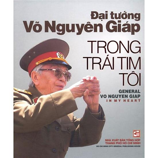 [Download Sách] Đại Tướng Võ Nguyên Giáp Trong Trái Tim Tôi (Song Ngữ Anh - Việt)