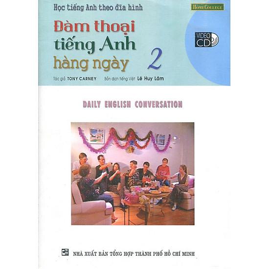 Học Tiếng Anh Theo Đĩa Hình – Đàm Thoại Tiếng Anh Hằng Ngày 2 (Kèm 1 VCD)