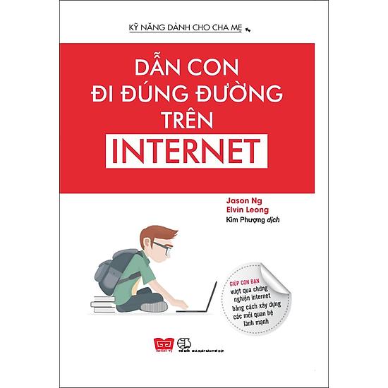 Kỹ Năng Dành Cho Cha Mẹ – Dẫn Con Đúng Đường Trên Internet