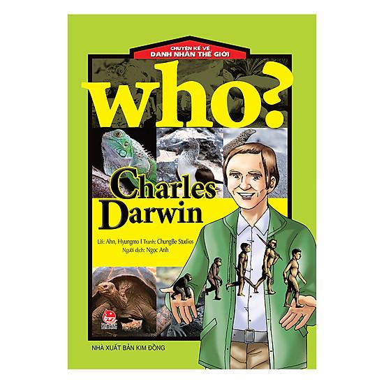 Chuyện Kể Về Danh Nhân Thế Giới - Charles Darwin (Tái bản 2017)