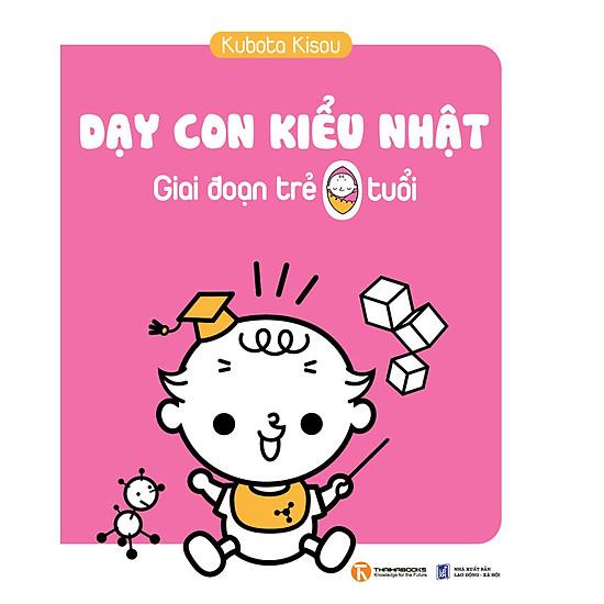 [Download sách] Dạy Con Kiểu Nhật - Giai Đoạn Trẻ 0 Tuổi