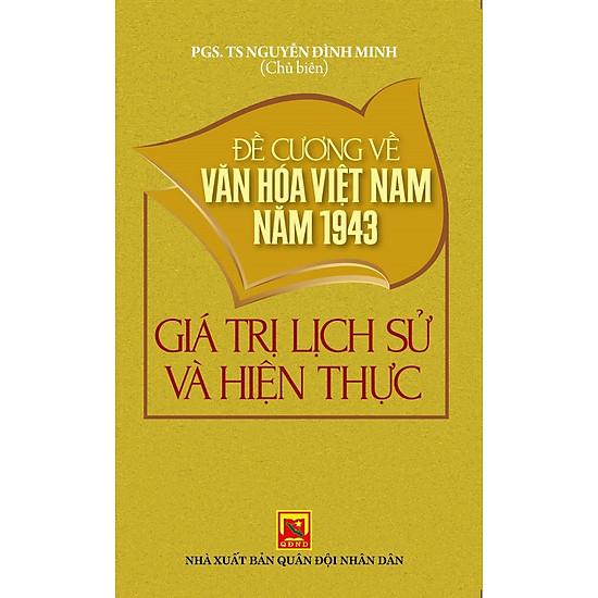 Đề Cương Về Văn Hóa Việt Nam Năm 1943 – Giá Trị Lịch Sử Và Hiện Thực