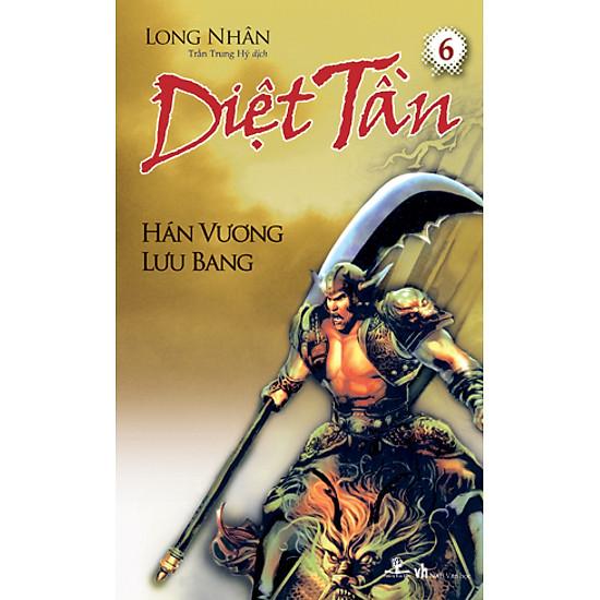Diệt Tần- Hán Vương Lưu Bang (Tập 6)