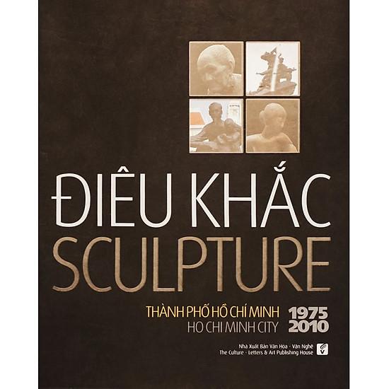 [Download sách] Điêu Khắc Thành Phố Hồ Chí Minh 1975 - 2010 (Sách Ảnh)