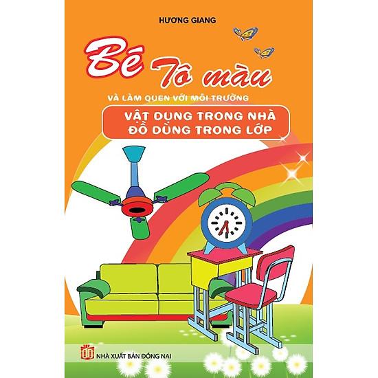 [Download Sách] Bé Tô Màu & Làm Quen Môi Trường - Vật Dụng Trong Nhà, Đồ Dùng Trong Lớp
