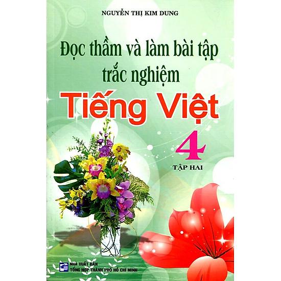 Đọc Thầm Và Làm Bài Tập Trắc Nghiệm Tiếng Việt Lớp 4 (Tập 2)