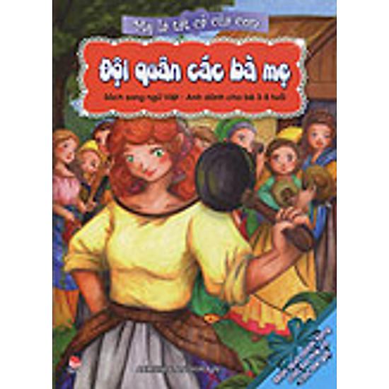 Mẹ Là Tất Cả Của Con – Đội Quân Các Bà Mẹ (Song Ngữ Anh – Việt)