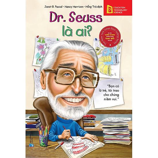Bộ Sách Chân Dung Những Người Thay Đổi Thế Giới – Dr. Seuss Là Ai?