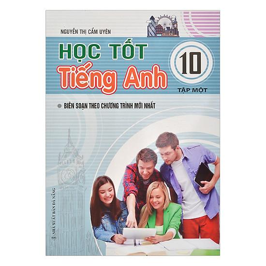 [Download sách] Học Tốt Tiếng Anh Lớp 10 - Tập 1