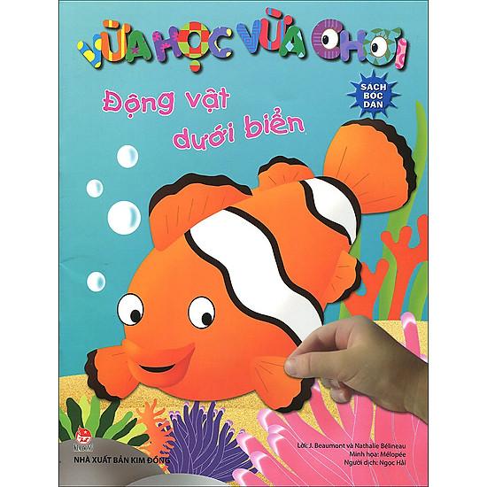 Vừa Học Vừa Chơi – Động Vật Dưới Biển (Sách Bóc Dán)