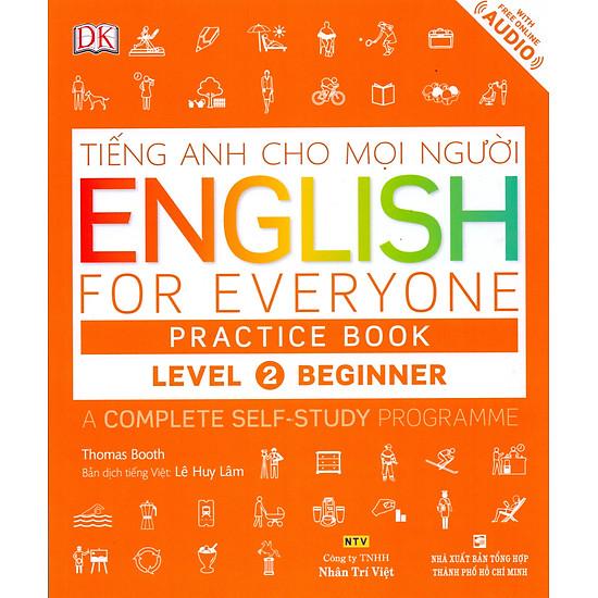 Tiếng Anh Cho Mọi Người – English For Everyone Level 2 Beginner Practice Book (Kèm CD)