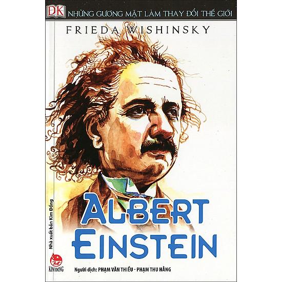Những Gương Mặt Làm Thay Đổi Thế Giới - Albert Einstein