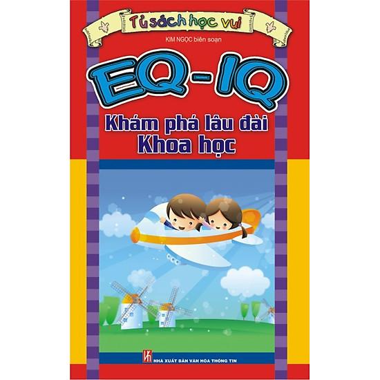 EQ - IQ: Khám Phá Lâu Đài Khoa Học (Tái bản)