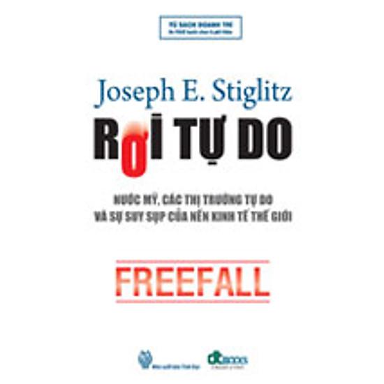 [Download Sách] Rơi Tự Do - Nước Mỹ, Các Thị Trường Tự Do Và Sự Suy Sụp Của Nền Kinh Tế Thế Giới