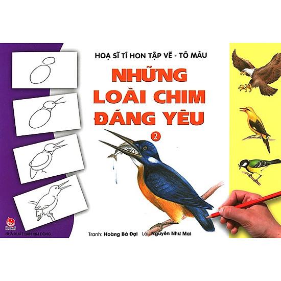 Họa Sĩ Tí Hon Tập Vẽ – Tô Màu – Những Loài Chim Đáng Yêu (Tái Bản 2015)