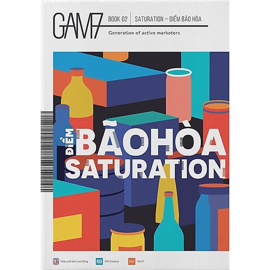 [Download sách] GAM7 Book No 2: Saturation - Điểm Bão Hòa
