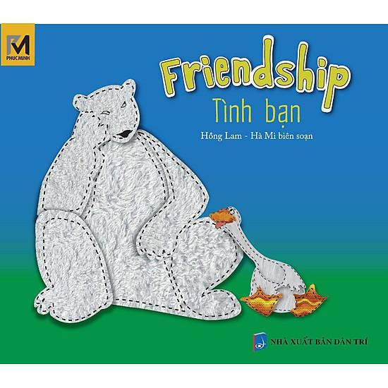 Tình Bạn – Friendship (Song Ngữ Việt – Anh)